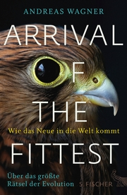 Arrival of the Fittest - Wie das Neue in die Welt kommt