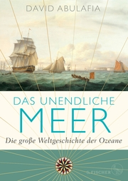 Das unendliche Meer - Die große Weltgeschichte der Ozeane