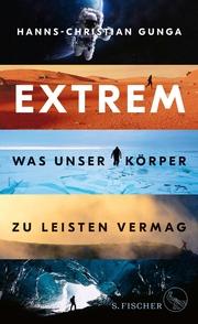 Extrem - Was unser Körper zu leisten vermag