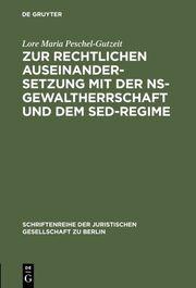 Zur rechtlichen Auseinandersetzung mit der NS-Gewaltherrschaft und dem SED-Regime