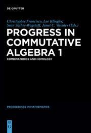 Progress in Commutative Algebra 1