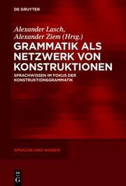 Grammatik als Netzwerk von Konstruktionen