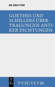 Goethes und Schillers Übertragungen antiker Dichtungen