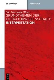 Grundthemen der Literaturwissenschaft: Interpretation