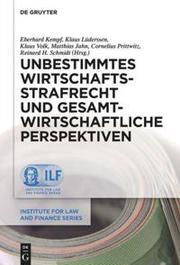 Unbestimmtes Wirtschaftsstrafrecht und gesamtwirtschaftliche Perspektiven