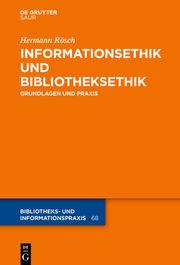 Informationsethik und Bibliotheksethik