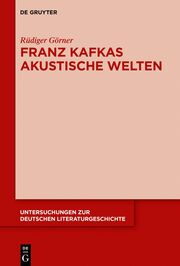 Franz Kafkas akustische Welten