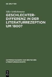 Geschlechterdifferenz in der Literaturrezeption um 1800?