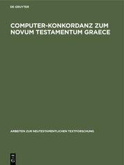 Computer-Konkordanz zum Novum testamentum graece von Nestle-Aland, 26.Auflage und zum Greek New Testament, 3rd edition