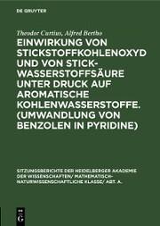 Einwirkung von Stickstoffkohlenoxyd und von Stickwasserstoffsäure unter Druck auf aromatische Kohlenwasserstoffe. (Umwandlung von Benzolen in Pyridine)