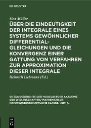 Über die Eindeutigkeit der Integrale eines Systems gewöhnlicher Differentialgleichungen und die Konvergenz einer Gattung von Verfahren zur Approximation dieser Integrale