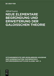 Neue elementare Begründung und Erweiterung der Galoisschen Theorie