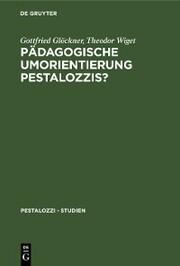 Pädagogische Umorientierung Pestalozzis?