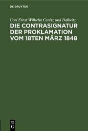 Die Contrasignatur der Proklamation vom 18ten März 1848