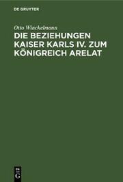 Die Beziehungen Kaiser Karls IV. zum Königreich Arelat