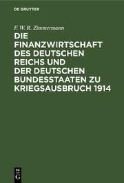 Die Finanzwirtschaft des Deutschen Reichs und der deutschen Bundesstaaten zu Kriegsausbruch 1914