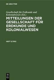 Mitteilungen der Gesellschaft für Erdkunde und Kolonialwesen. Heft 3/1912