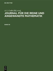 Journal für die reine und angewandte Mathematik. Band 50