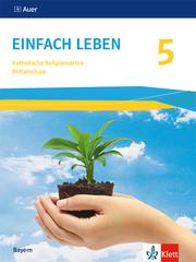 Einfach Leben 5. Ausgabe Bayern Mittelschule
