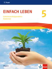 Einfach Leben 5. Ausgabe Bayern Realschule