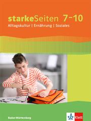 starkeSeiten Alltagskultur/Ernährung/Soziales 7-10. Ausgabe Baden-Württemberg
