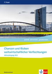 Chancen und Risiken weltwirtschaftlicher Verflechtungen. Abiturjahrgang 2022