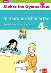 Klett Sicher ins Gymnasium Alle Grundrechenarten 4. Klasse