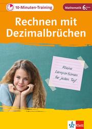 Klett 10-Minuten-Training Mathematik Rechnen mit Dezimalbrüchen 6. Klasse