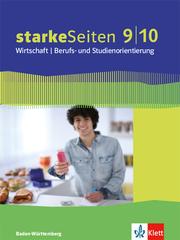 starkeSeiten Wirtschaft, Berufs- und Studienorientierung 9/10. Ausgabe Baden-Württemberg