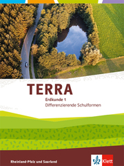 TERRA Erdkunde 1. Differenzierende Ausgabe Rheinland-Pfalz, Saarland