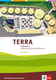 TERRA Erdkunde 3. Differenzierende Ausgabe Rheinland-Pfalz, Saarland