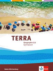 TERRA Geographie 5/6. Ausgabe Baden-Württemberg Gymnasium