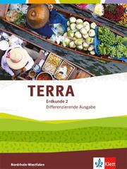 TERRA Erdkunde 2. Differenzierende Ausgabe Nordrhein-Westfalen