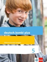 deutsch.kombi plus 5. Differenzierende Allgemeine Ausgabe