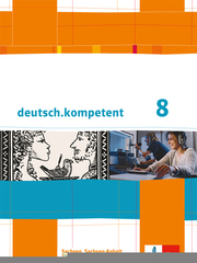 deutsch.kompetent 8. Ausgabe Sachsen, Sachsen-Anhalt, Thüringen