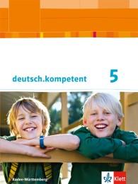 deutsch.kompetent 5. Ausgabe Baden-Württemberg