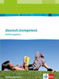 deutsch.kompetent. Ausgabe Nordrhein-Westfalen Einführungsphase