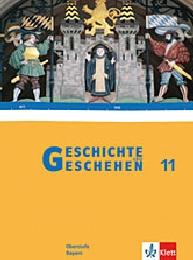 Geschichte und Geschehen 11. Ausgabe Bayern