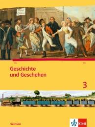Geschichte und Geschehen 3. Ausgabe Sachsen Gymnasium