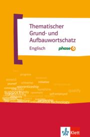 Thematischer Grund- und Aufbauwortschatz Englisch mit Phase 6