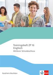 Trainingsheft ZP 10 Englisch. Mittlerer Schulabschluss Nordrhein-Westfalen