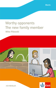 Worthy opponents / The new family member