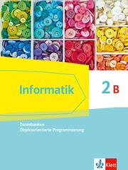 Informatik 2B (Datenbanken, Objektorientierte Programmierung). Ausgabe Bayern