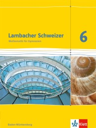 Lambacher Schweizer Mathematik 6. Ausgabe Baden-Württemberg