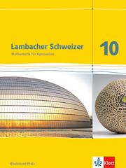 Lambacher Schweizer Mathematik 10. Ausgabe Rheinland-Pfalz