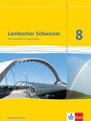 Lambacher Schweizer Mathematik 8. Ausgabe Rheinland-Pfalz
