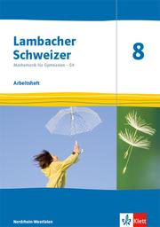 Lambacher Schweizer Mathematik 8 - G9. Ausgabe Nordrhein-Westfalen