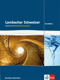 Lambacher Schweizer Mathematik Qualifikationsphase Grundkurs 2015. Ausgabe Nordrhein-Westfalen