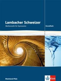 Lambacher Schweizer Mathematik Grundfach. Ausgabe Rheinland-Pfalz
