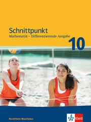 Schnittpunkt Mathematik 10. Differenzierende Ausgabe Nordrhein-Westfalen